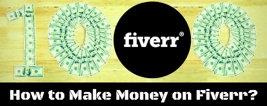How to Make Money On Fiverr? – A $1000 Dollar Story