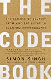 The Code Book: The Science of Secrecy from Ancient Egypt to Quantum Cryptography, by Simon Singh