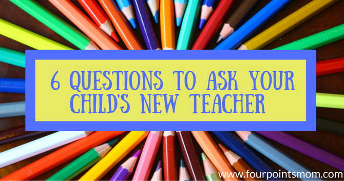 6 Questions to Ask Your Child's New Teacher Before School Starts