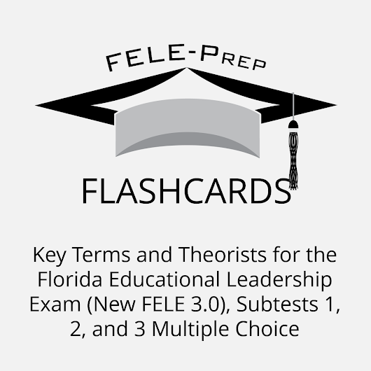 FELE Exam Prep - Module 3B - Systems Leadership