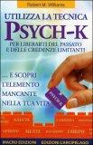 Utilizza la Tecnica Psych-K - Libro