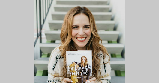 Girl, Wash Your Face? What Rachel Hollis Gets Right...and Wrong