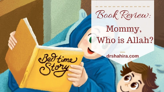 Book Review : Mommy, Who is Allah? - by Shahira