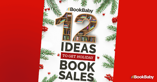 12 ideas to get holiday book sales | BookBaby