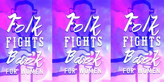 Folk Fights Back : For Women