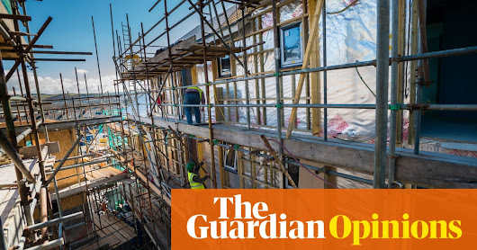 Want to resolve the UK's housing crisis? Here's how | Larry Elliott | Business | The Guardian