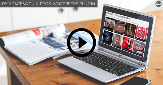 DSM Facebook Video Wordpress Plugin - Customize FB Videos Display