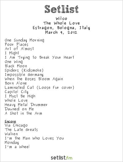 Wilco Setlist Estragon, Bologna, Italy 2012