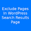 How To Exclude Pages In WordPress Search Results Page | NapitWPTech