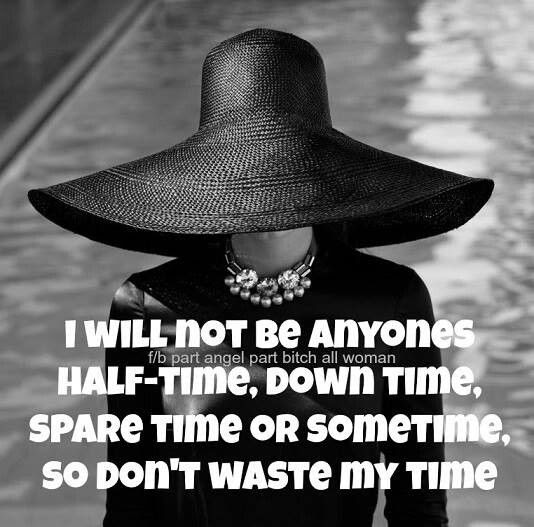 Dont Waste My Time Quotes
