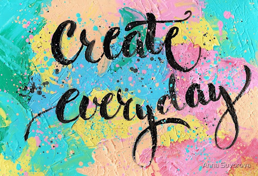 Create everyday by Sigrlynn