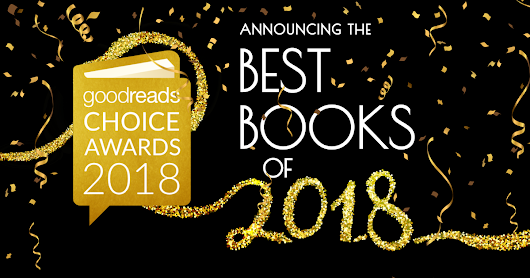 Announcing the Winners of the 2018 Goodreads Choice Awards!