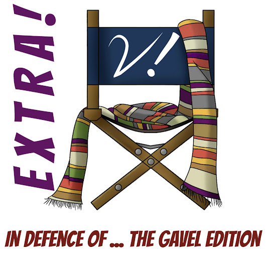 Extra! – In Defence Of … The Gavel Edition