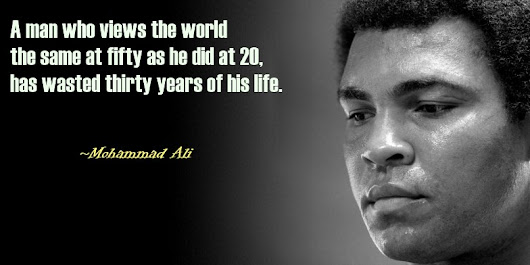 www.gauraw.com/wp-content/uploads/2014/02/A-Man-who-sees-the-world-same-at-50-as-he-did-at-20-has-just-wasted-30-years-of-his-life-Mohammad-Ali-Quote.jpg