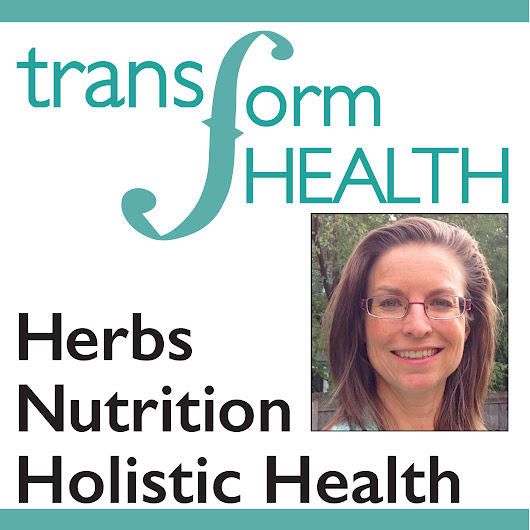 New You for New Year! Transform Health Podcasts Now on iTunes – Free health, nutrition and herbalism info!