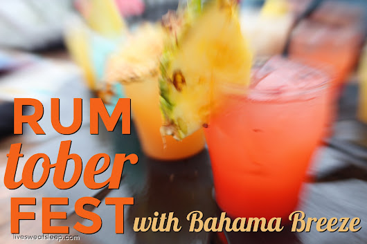 Rumtoberfest with Bahama Breeze - live.sweat.sleep.repeat.
