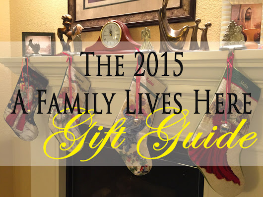 The 2015 A Family Lives Here Gift Guide and Giveaway #AsianMomBloggers - A Family Lives Here
