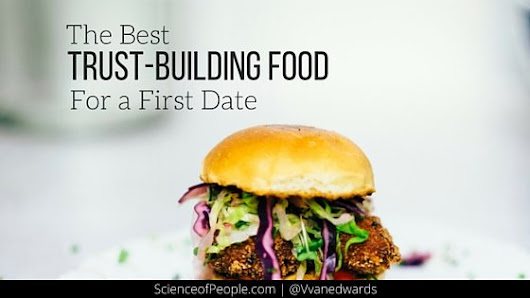 The Best Trust-Building Food For a First Date - Science of People