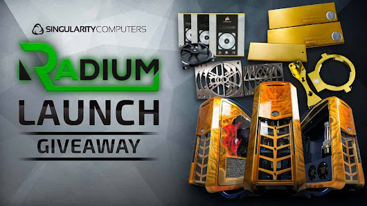 Radium Launch Giveaway - Singularity Computers