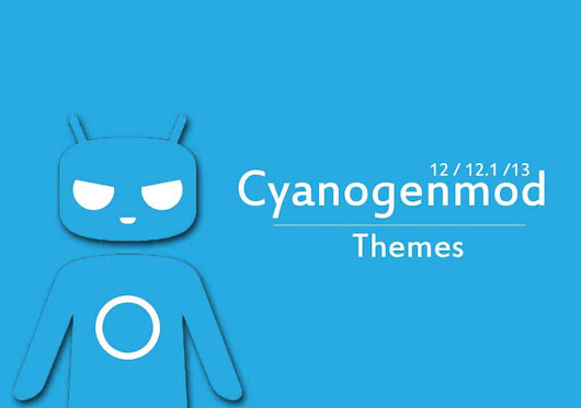 List of all Free/Paid (Cyanogenmod) CM 12/12.1/13 Themes