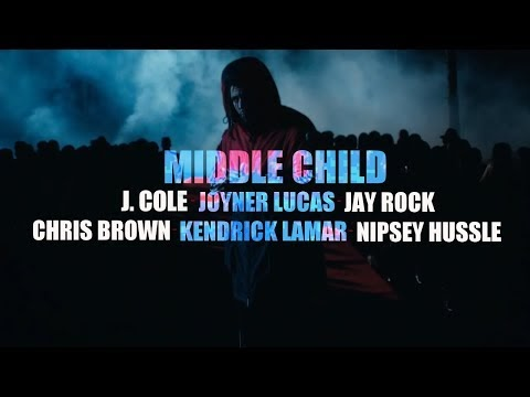 J. Cole x Joyner Lucas x Chris Brown x Nipsey Hussle x Kendrick Lamar x Jay Rock - Middle Child