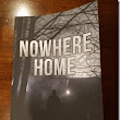 Nowhere Home–So Very Soon