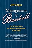 Management by Baseball: The Official Rules for Winning in Any Field, by Jeff Angus