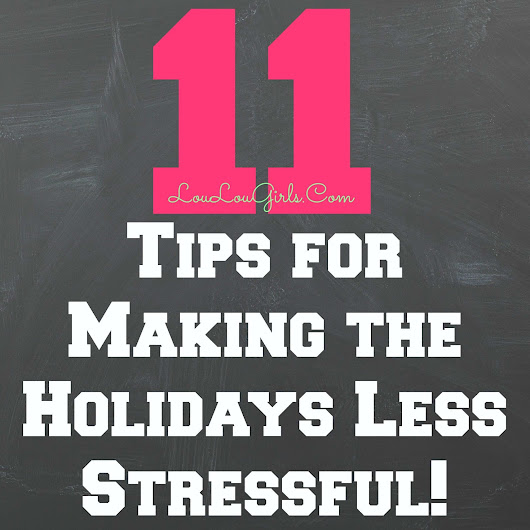 Tips for Making the Holidays Less Stressful! - Lou Lou Girls