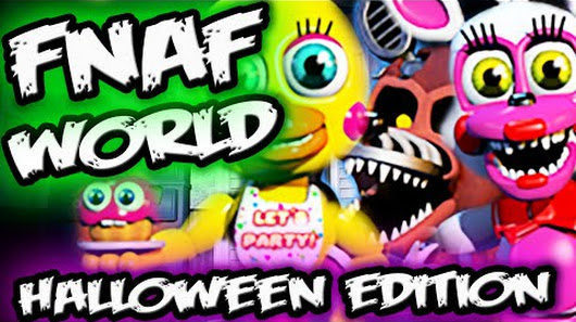 FNAF WORLD HALLOWEEN EDITION! We have HUGE NEWS on the FNAF WORLD ...