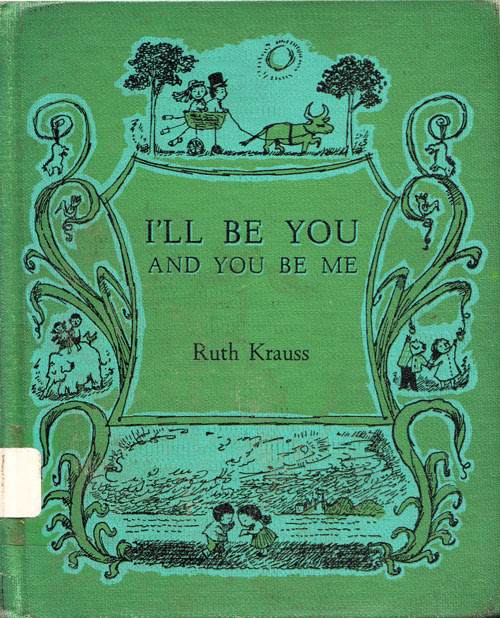 I'll Be You and You Be Me: A Vintage Ode to Friendship and Imagination, Illustrated by Sendak