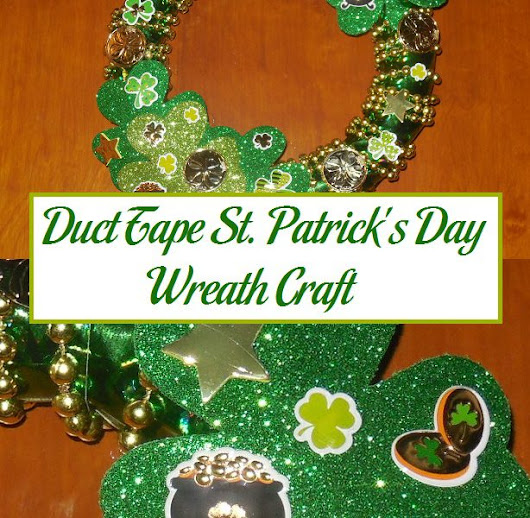 Duct Tape St. Patrick's Day Wreath Craft | Parenting Patch