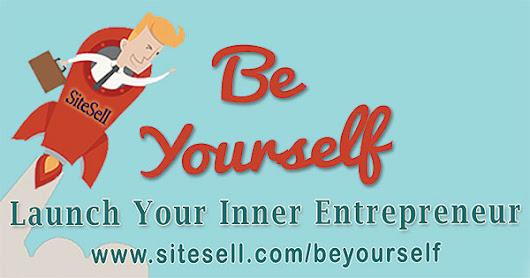 Be Yourself - Launch Your Inner Entrepreneur