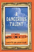 A Dangerous Talent by Charlotte Elkins and Aaron Elkins