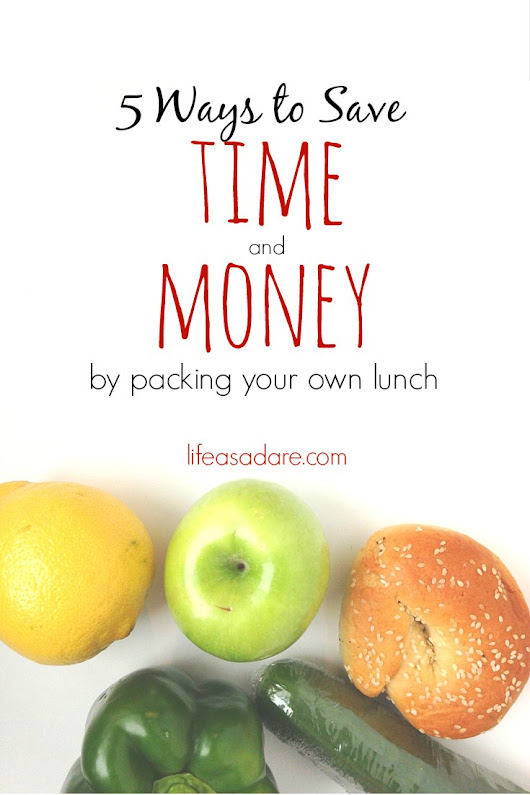 5 Ways to Save Time & Money on Lunches