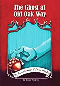 The Ghost at Old Oak Way by Laurie Cameron and Laura Meagher