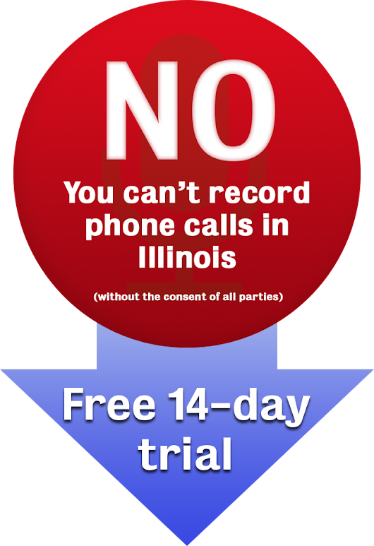 Legality of Recording Phone Calls in Illinois | Secure Speak