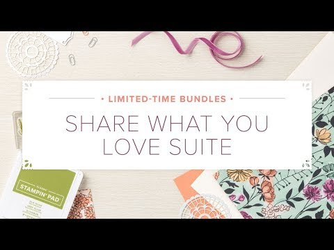 May Special: Share What You Love Suite From New Annual Catalog: 4 Bundles Available