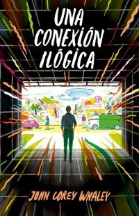 megustaleer - Una conexión ilógica - John Corey Whaleys