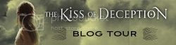 The Kiss of Deception: Guest Post & Giveaway