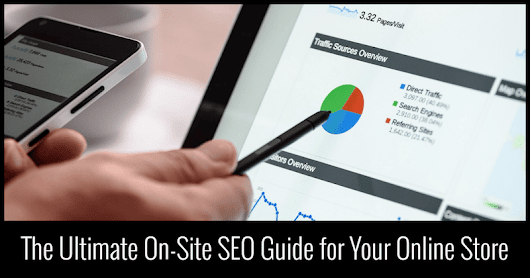 The Ultimate On-Site SEO Guide for Your Online Store - How To Make Money Online