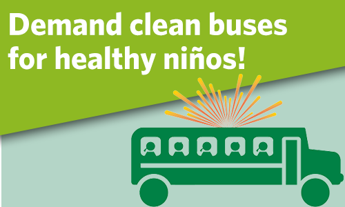 Demand Clean Buses for Healthy Niños!