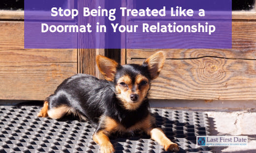 Stop Being Treated Like a Doormat in Your Relationship - Last First Date
