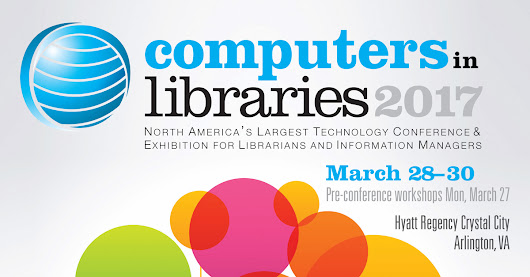 Computers in Libraries 2017 Call for Speakers