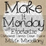 Distressed Donna Down Home, Make It Monday Link Party