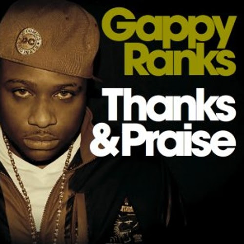 Gappy Ranks - Thanks & Praise [Irie Crew dubplate serie]