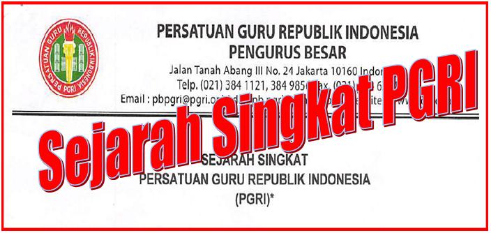 Sejarah Singkat Organisasi Profesi PGRI Update Terbaru ...