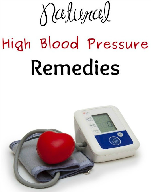 Natural High Blood Pressure Remedies - You Brew My Tea