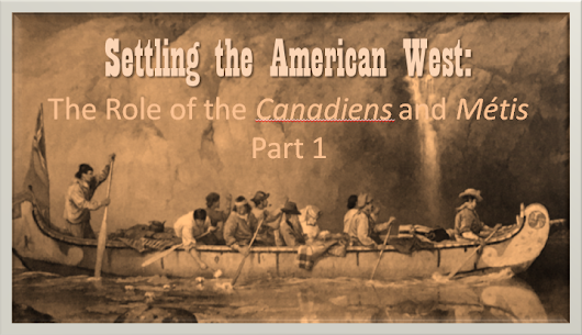 MSS-059-Settling the American West: the Role of the Canadiens and Métis-part 1 Maple Stars and Stripes