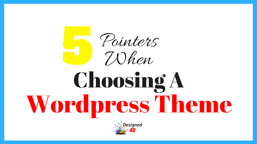 Wordpress Theme 5 Pointers When Choosing One