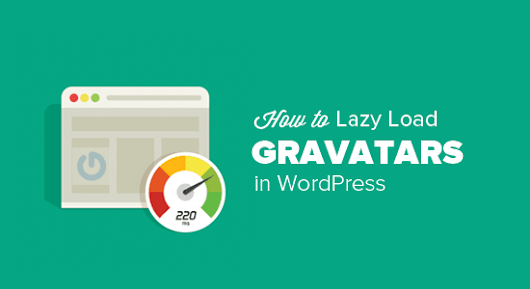 How to Lazy Load Gravatars in WordPress Comments